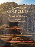 img - for Legendary Golf Clubs of the American Midwest book / textbook / text book