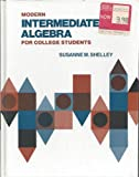 Modern Intermediate Algebra for College Students, Shelley, Susanne, 0030425816