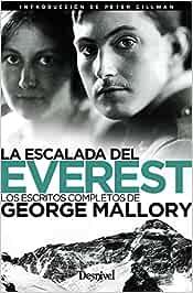 la escalada Del Everest. Los Escritos completos de George ...