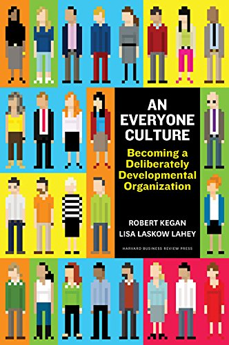 An Everyone Culture: Becoming a Deliberately Developmental Organization
