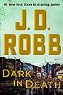 Dark in Death: An Eve Dallas Novel...