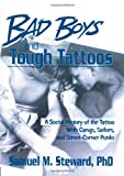 Bad Boys and Tough Tattoos, Samuel M. Steward, 0918393760