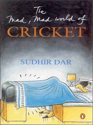 The Mad; Mad World of Cricket