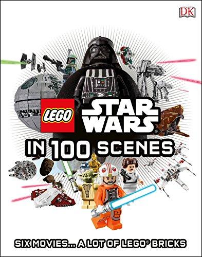LEGO Star Wars in 100 Scenes: 6 Movies . . . a Lot of LEGO® Bricks