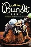 Best Bundt Cakes - Legendary Bundt Cake: Over 25 Bundt Cake Recipes Review