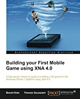 Building your First Mobile Game using XNA 4.0 Front Cover