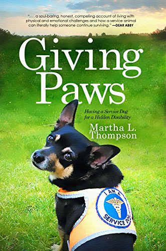 Giving Paws: Having a Service Dog for a Hidden Disability by [Thompson, Martha L.]