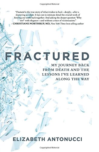 Fractured: My Journey Back From Death and the Lessons I've Learned Along The Way ebook