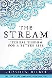 The Stream: Eternal Wisdom for a Better Life