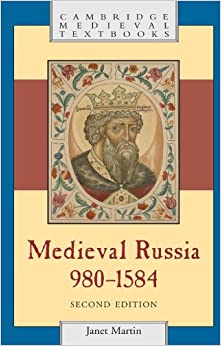 Book Medieval Russia, 980-1584, Second Edition (Cambridge Medieval Textbooks)
