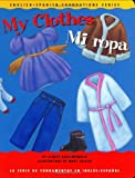 My Clothes / Mi ropa (English and Spanish Foundations Series) (Book #15) (Bilingual) (Board Book) (English and Spanish Edition)