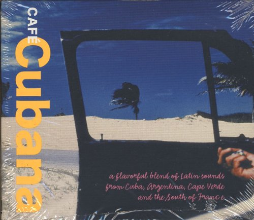 Cafe Cubana: A Flavorful Blend of Latin Sounds From Cuba, Argentina, Cape Verde, and the South of France (Starbucks)