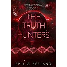 The Truth Hunters (STAR Academy Book 2) (English Edition)