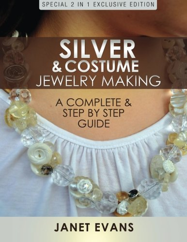 Making Of Costume Jewellery (Silver & Costume Jewelry Making : A Complete & Step by Step Guide: (Special 2 In 1 Exclusive Edition))