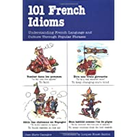 101 French Idioms (101... Language Series)