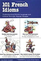 101 French Idioms (101... Language Series)
