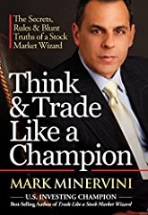"""THE MOST EAGERLY AWAITED INVESTMENT BOOK OF THE YEAR    MORE THAN 80 CHART EXAMPLES    INCLUDES BONUS PSYCHOLOGY CHAPTER - MARK MINERVINI WITH PERFORMANCE COACH JAIREK ROBBINS    """"Most traders and money managers would be delighted to have Min..."""