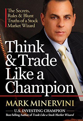 Think & Trade Like a Champion: The Secrets, Rules & Blunt Truths of a Stock Market Wizard by