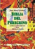 Biblia del Peregrino I. Edición de Estudio: Antiguo Testamento. Prosa