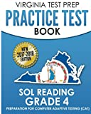 VIRGINIA TEST PREP Practice Test Book SOL Reading Grade 4: Preparation for Computer Adaptive Testing (CAT)