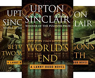 Worlds End (The Lanny Budd Novels, Book 1)