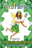 Herb Fairies Book Four: Treasure by Hopping Frog Pond (Volume 4)