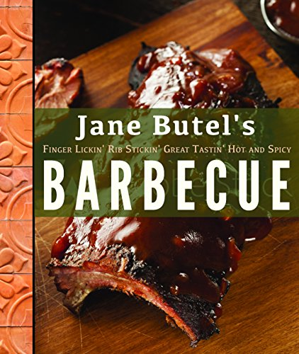 Jane Butel's Finger Lickin', Rib Stickin', Great Tastin', Hot and Spicy Barbecue (The Jane Butel Library) by Jane Butel