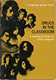Drugs in the Classroom, Harold J. Cornacchia and David J. Bentel, 0801610532