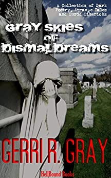 Gray Skies of Dismal Dreams by [Gray, Gerri R]