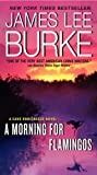 A Morning for Flamingos, James Lee Burke, 0062266071