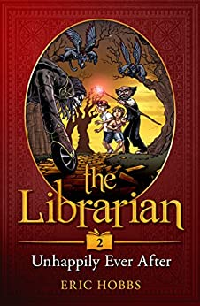 The Librarian (Book Two: Unhappily Ever After) by [Hobbs, Eric]