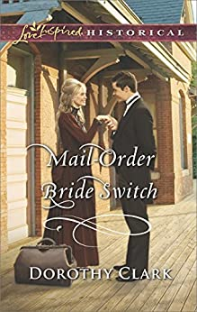 Mail-Order Bride Switch (Stand-In Brides) by [Clark, Dorothy]