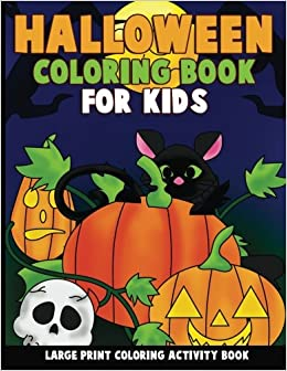 Halloween Coloring Book For Kids Large Print Activity Preschoolers Toddlers Children And Seniors Annie Clemens Color Discover