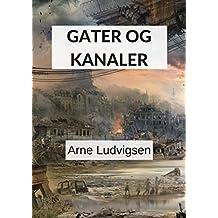Gater og kanaler (Norwegian Edition)