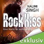 Rock Kiss - Eine Nacht ist nicht genug (Rock Kiss 1) | Nalini Singh