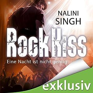 Rock Kiss - Eine Nacht ist nicht genug (Rock Kiss 1) Hörbuch