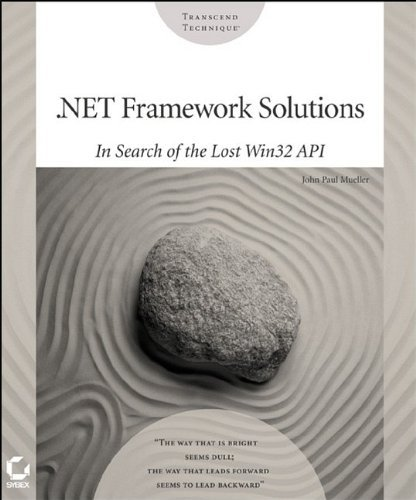 .NET Framework Solutions: In Search of the Lost Win32 API by John Paul Mueller (2002-09-24) by Sybex