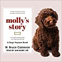 Molly's Story: A Dog's Purpose Novel Audiobook by W. Bruce Cameron Narrated by Ann Marie Lee