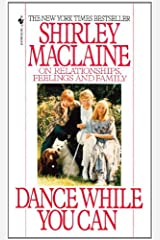 Dance While You Can: On Relationships, Feelings and Family Kindle Edition