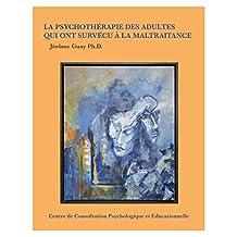 La psychothérapie des adultes qui ont subi la maltraitance (French Edition)