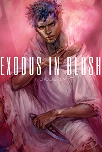EXODUS IN BLUSH: A Modern Fantasy Epic by [Rem, Nicholas]