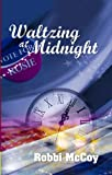 Waltzing at Midnight, Robbi McCoy, 1594931534