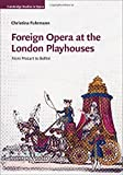 Foreign Opera at the London Playhouses: From Mozart to Bellini (Cambridge Studies in Opera)