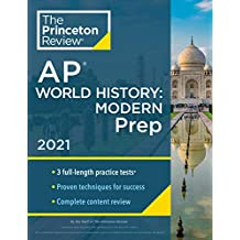 Princeton Review AP World History: Modern Prep, 2021: Practice Tests + Complete Content Review + Strategies & Techniques (College Test Preparation)