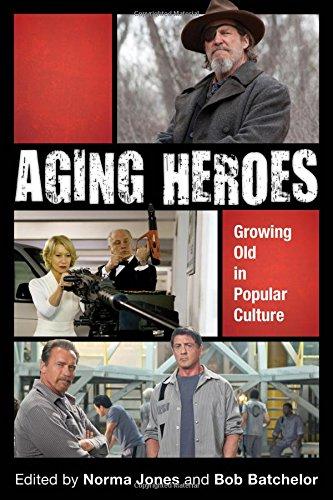 Aging Heroes: Growing Old in Popular Culture
