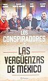 img - for Los Conspiradores y las verg enzas de M xico (Spanish Edition) book / textbook / text book