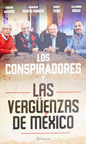 Los Conspiradores y las vergüenzas de México (Spanish Edition)