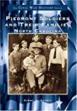 Piedmont Soldiers and Their Families, Cindy Casey, 0738502693