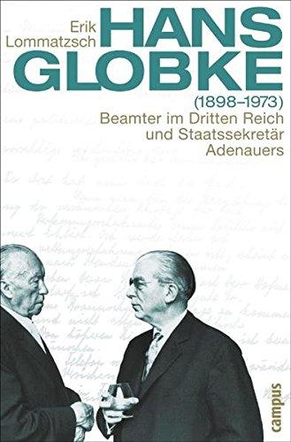Hans Globke (1898-1973): Beamter im Dritten Reich und Staatssekretär Adenauers