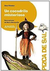 Un cocodrilo misterioso / A Mysterious Crocodile (Pizca De Sal / Pinch of Salt) (Spanish Edition)